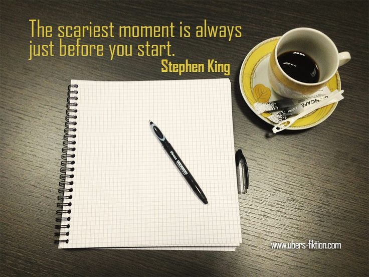 """""""the scariest moment is always just before you start"""" stephen king #scary, #start, #stephenking, #ubersfiktion"""