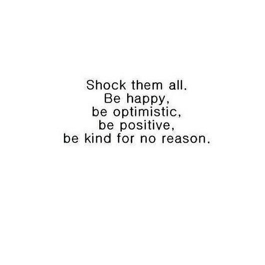 And that's wat we gotta do...kill em with kindness