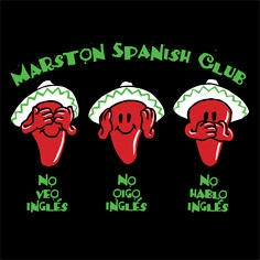 hola! My Daughter Shawna was in on creating this design for her Spanish Club! It's been a popular design for several years!