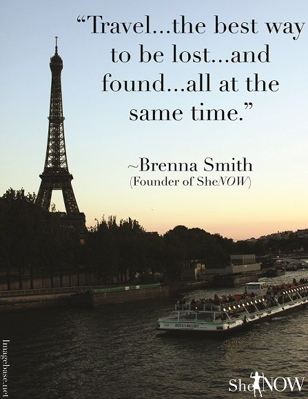 Travel... the best way to be lost... and found... all at the same time. - Brenna Smith