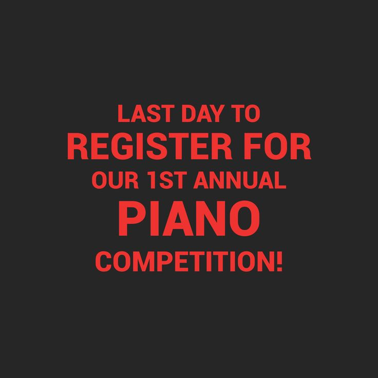 It's the final day to register for our first annual piano competition! You won't want to miss out!! Sign up now! http://www.pianoschoolofnyc.org/piano-competition/