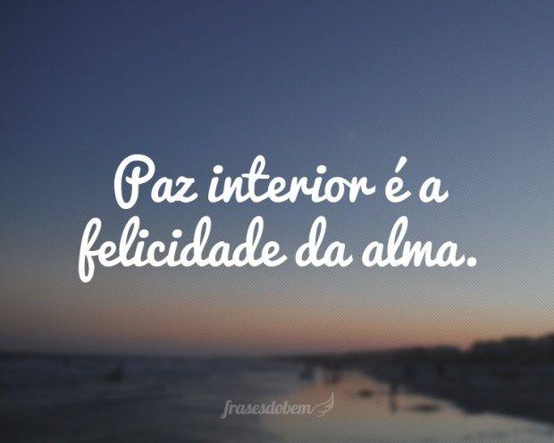 Frases Para Instagram Paz Interior é A Felicidade Da Alma