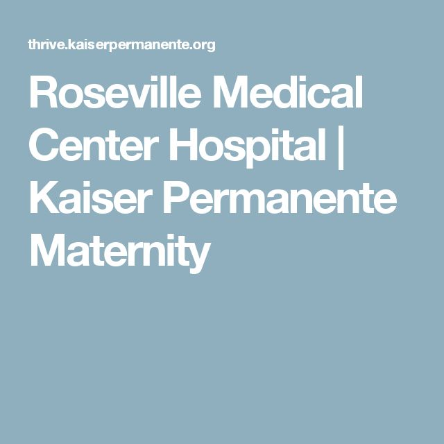 Roseville Medical Center Hospital | Kaiser Permanente Maternity