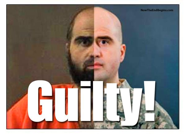 Muslim Terrorist US Army Major Nidal Hasan Guilty On All Counts Of Premeditated Murder - Now The End Begins