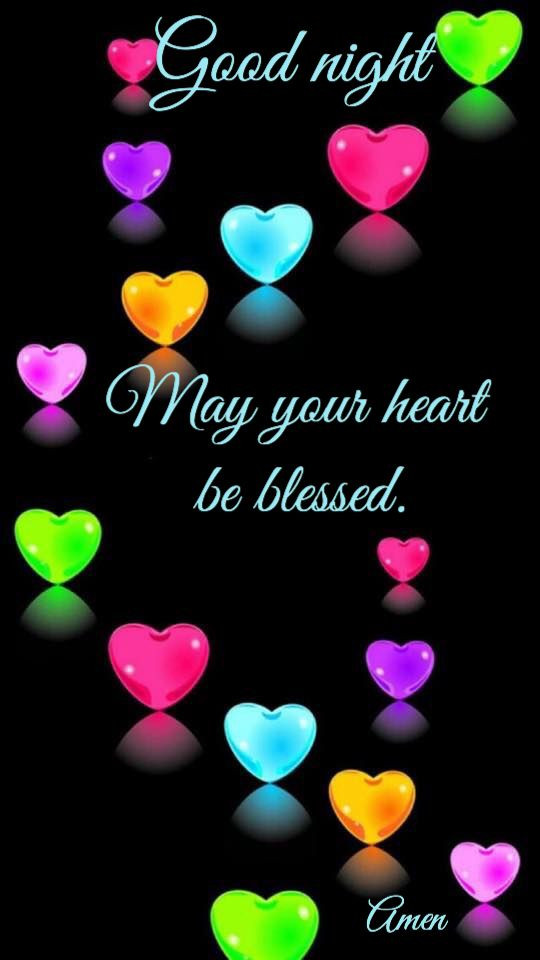 Good night and may your heart be blessed.