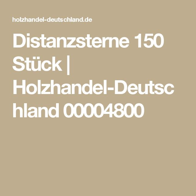 Distanzsterne 150 Stück   Holzhandel-Deutschland 00004800