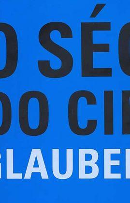 O Século do Cinema - Glauber Rocha