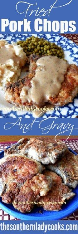 FRIED PORK CHOPS AND GRAVY - The Southern Lady Cooks