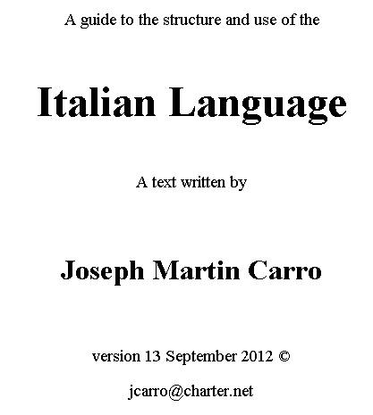 Italian Grammar  ebook: http://www.italiangrammarsite.net/