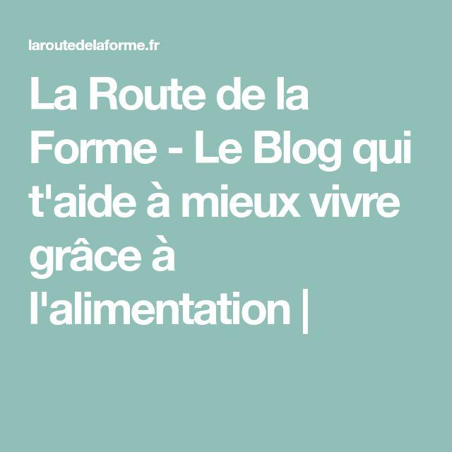 La Route de la Forme - Le Blog qui t'aide à mieux vivre grâce à l'alimentation |