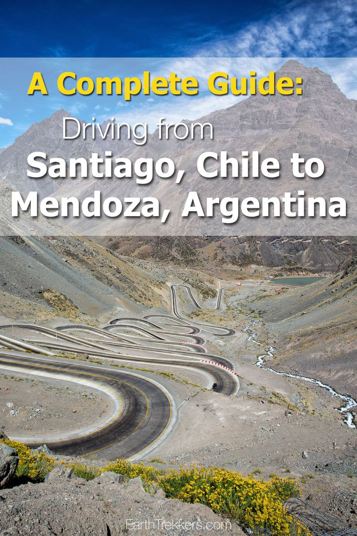 Complete Guide to driving from Santiago, Chile to Mendoza, Argentina
