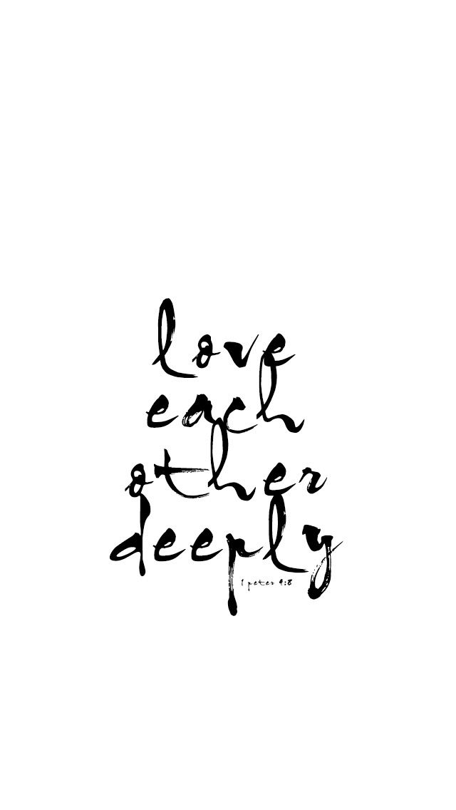 """""""Love each other deeply"""" 1 Peter 4:8"""