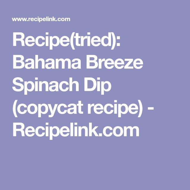Recipe(tried): Bahama Breeze Spinach Dip (copycat recipe) - Recipelink.com