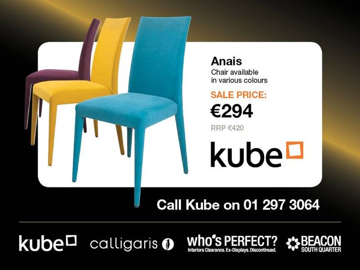 Anais Chair (multiple colours) now 294euro  http://www.kubekitchens.ie/blog/news/the-whos-perfect-clearance-sale-starts-on-saturday-22nd-august-at-10am-in-beacon-south-quarter/