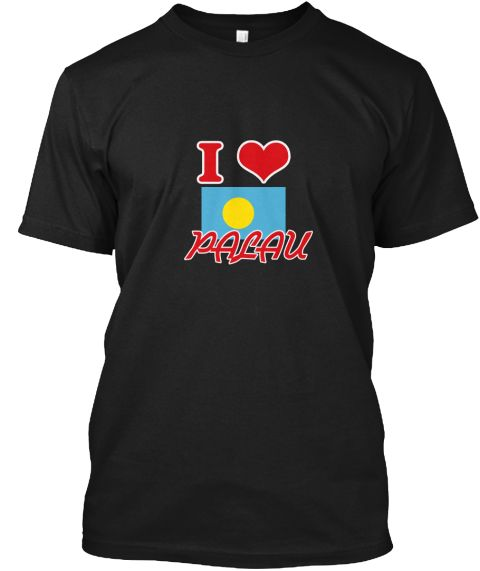 I Love Palau Black T-Shirt Front - This is the perfect gift for someone who loves Palau. Thank you for visiting my page (Related terms: I Heart Palau,Palau,Palauan,Palau Travel,I Love My Country,Palau Flag, Palau Map,Palau Language, Pal #Palau, #Palaushirts...)