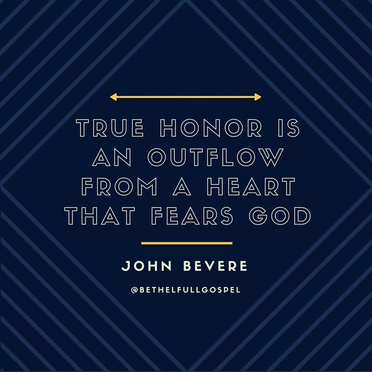 John Bevere #true #honor #quote