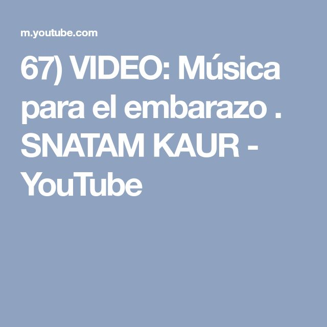 67) VIDEO: Música para el embarazo . SNATAM KAUR - YouTube