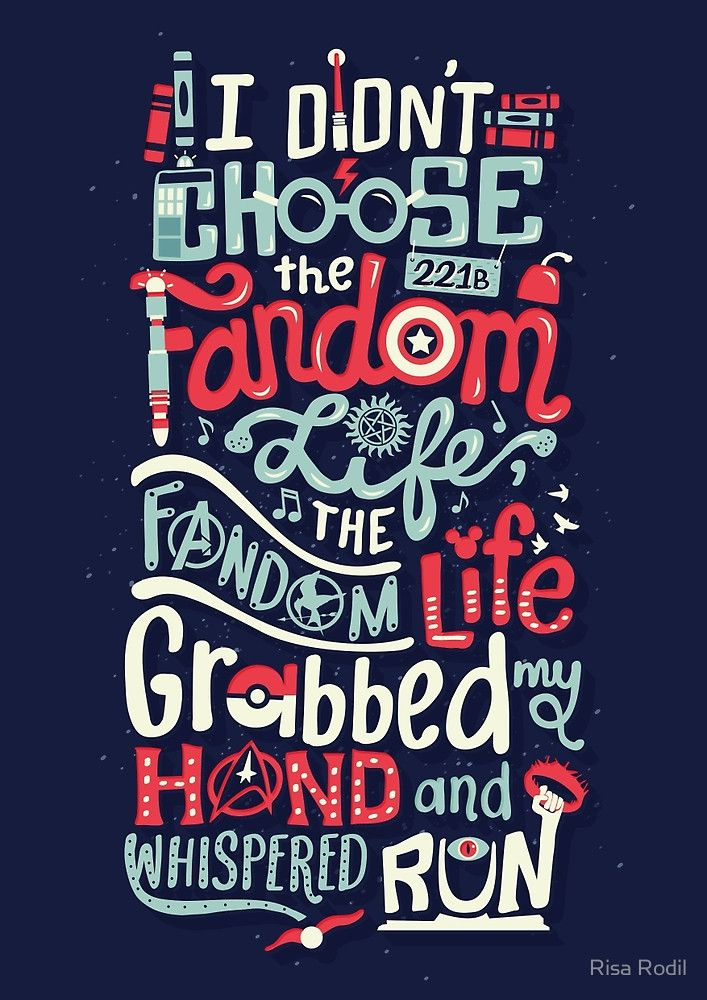 Fandom Life by Risa Rodil          ////lol this goes for all the fandoms I'm in