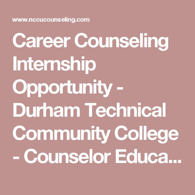 Career Counseling Internship Opportunity - Durham Technical Community College - Counselor Education Program, North Carolina Central University