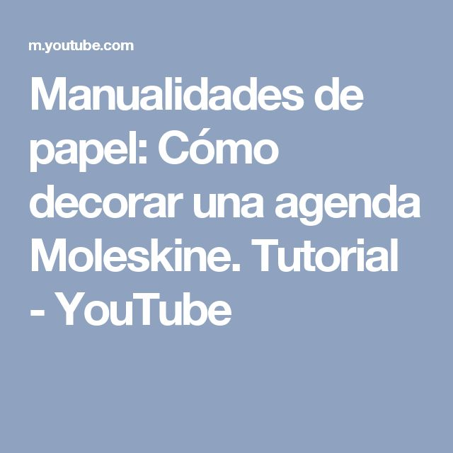 Manualidades de papel: Cómo decorar una agenda Moleskine. Tutorial - YouTube