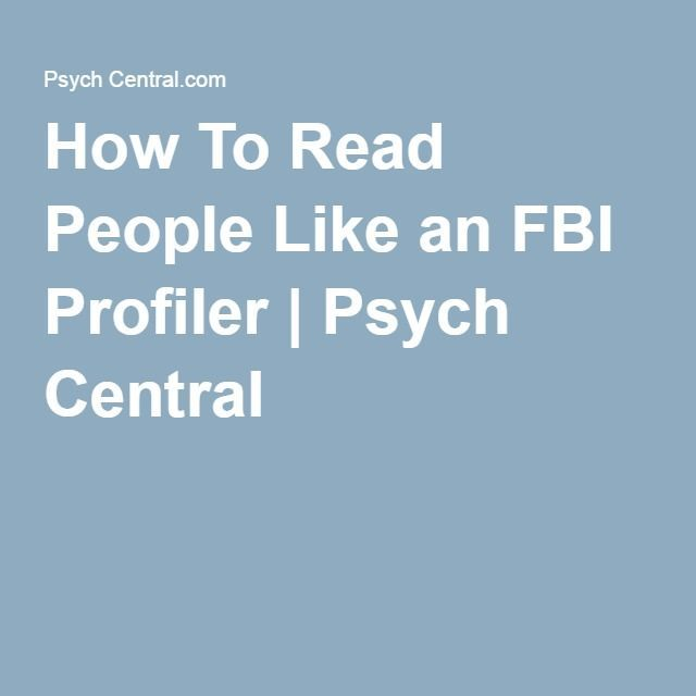 How To Read People Like An Fbi Profiler How To Read People Criminal Psychology Psychology