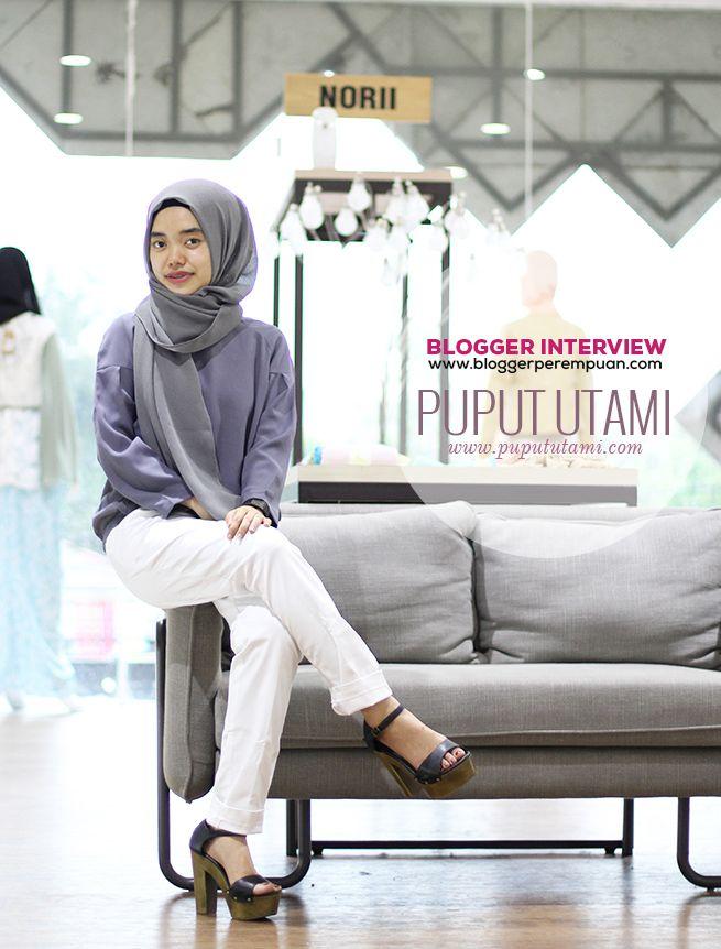 Puput Utami adalah salah satu blogger yang konsisten mengusung tema blog dengan gaya fashion Islami. Gaya fashionnya yang simple namun chic menjadi salah satu ciri khas tersendiri.