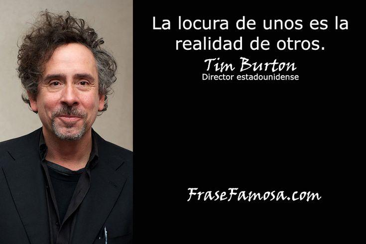 Frases de Tim Burton - Frases de Realidad - Frase Famosa