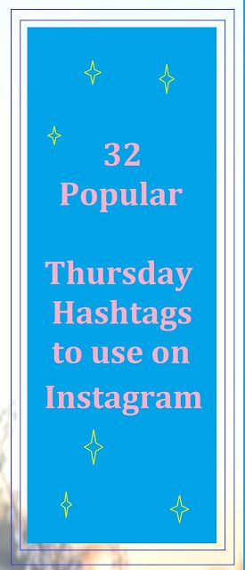 Popular Thursday Hashtags to use to gain views, likes, followers, traffic, and interaction. | website traffic | For hashtags for Instagram and Twitter | internet marketing