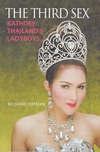 The Third Sex: Kathoey- Thailand's Ladyboys- Richard Totman (May)