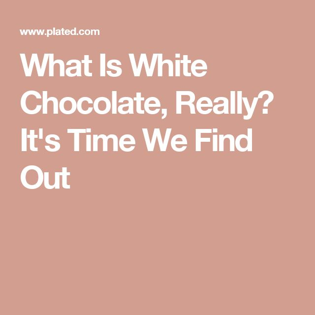What Is White Chocolate, Really? It's Time We Find Out
