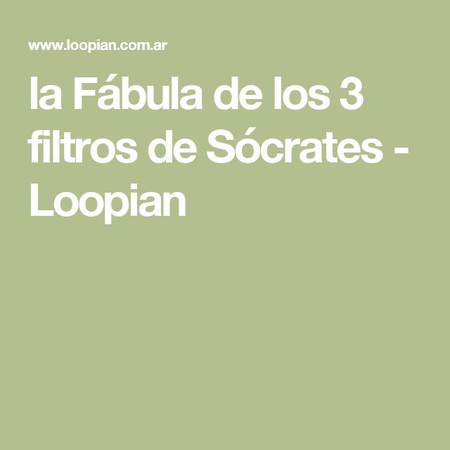 la Fábula de los 3 filtros de Sócrates - Loopian