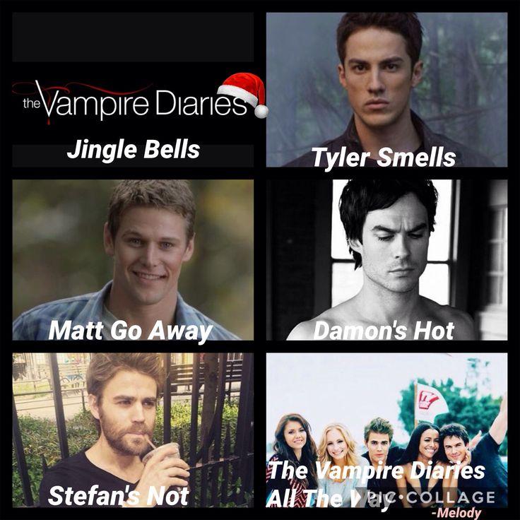 Jingle Bells Tyler Smells Matt Go Away Damon's Hot Stefan's Not The Vampire Diaries All The Way. #thevampirediaries