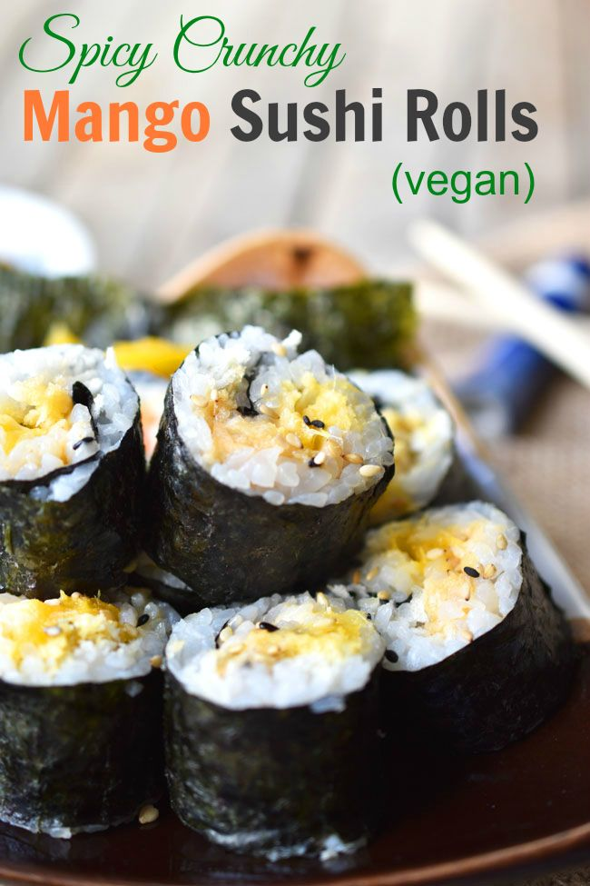 Spicy Crunchy Mango Sushi Rolls - it's easy to make these healthy and delicious…