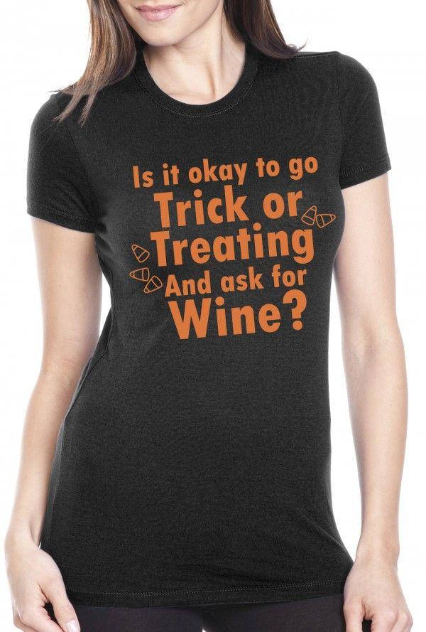 Trick or Treat Shirt | Halloween Wine Shirt