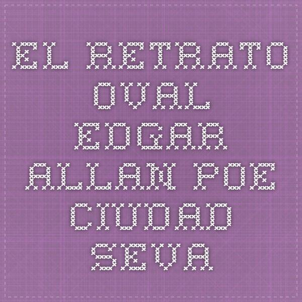 El retrato oval - Edgar Allan Poe - Ciudad Seva