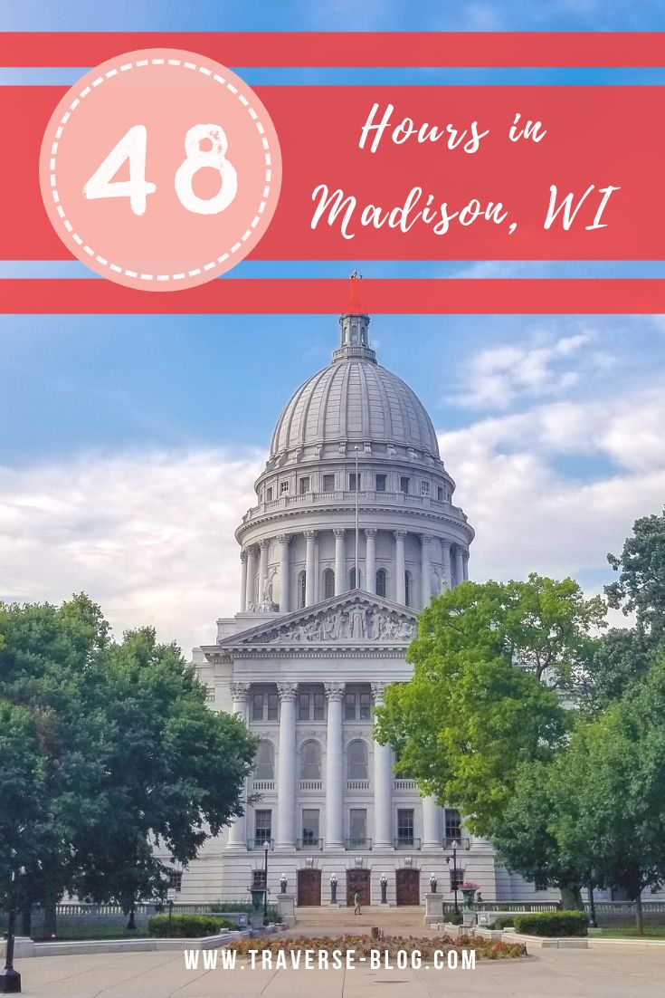 How To Spend 48 Hours In Madison Wisconsin Like A Local In 2020