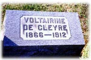 "Voltairine de Cleyre - Female anarchist and social reformer. Famous for speaking at Copper Union in New York City in front of 2,000 people declaring ""Freedom of speech means nothing if it does not mean the freedom for that to be said which we do not like."" She was one of Emma Goldman's best friends."