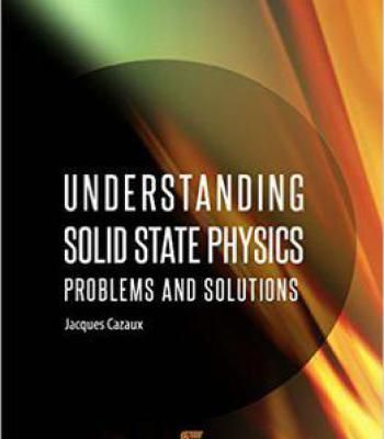 Understanding Solid State Physics: Problems And Solutions PDF