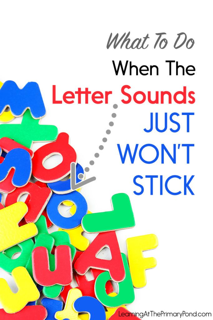 What to Do When the Letter Sounds Just Won't Stick