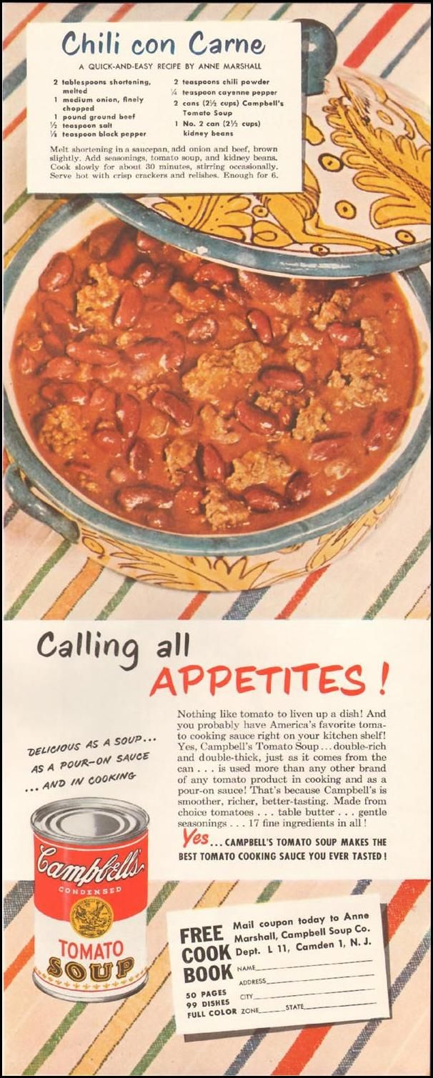 Chili Con Carne, the way my mother made it, with Campbell's Tomato Soup.  This was actually quite good if you were ready for it.  I miss you, Mom.  (Ladies' Home Journal, 1950)