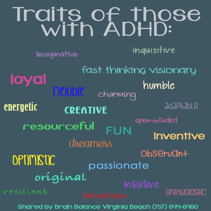 Traits of those with #ADHD- #Imaginative, #enthusiastic, #creative, #open-minded, #charming, #energetic, #resourceful, #original, #inventive, #loyal, #dreamers, #passionate, #tenacious, #resilient, #inquisitive, #fun, fast #thinking #visionary, #intuitive, #humble, #optimistic, #flexible, #observant, #adaptable #brainbalance #addressthecause #VirginiaBeach