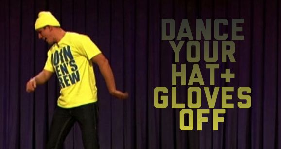 Dance your Hat and Gloves off game..hahah.. this could be super silly to watch
