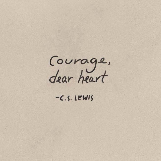 Be brave this week.