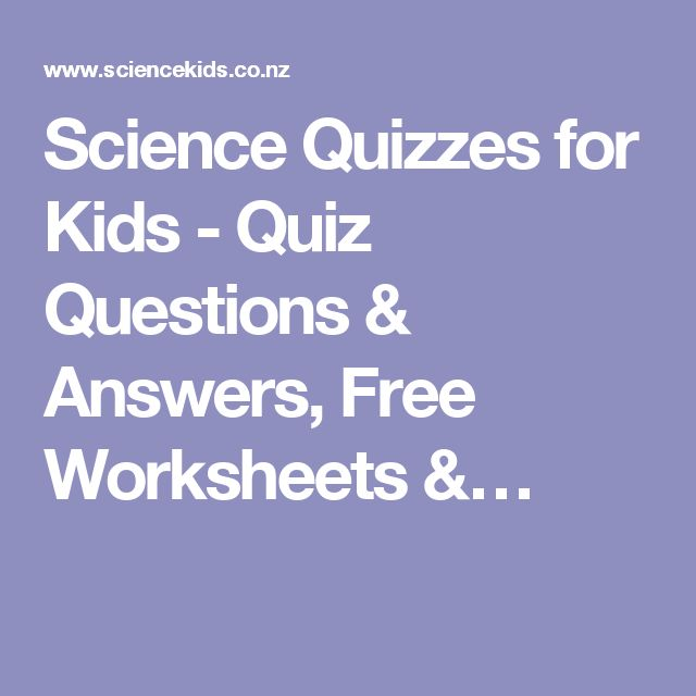 Science Quizzes for Kids - Quiz Questions & Answers, Free Worksheets &…