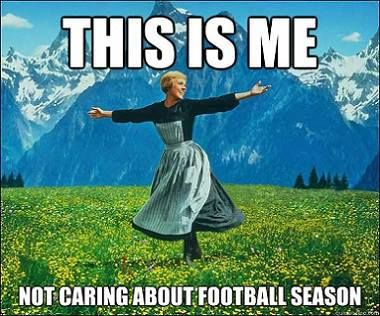 Julie Andrews hates football season, too. Seriously, what a waste of time, time I would rather spend outside with my family, exploring the lovely world we live in.