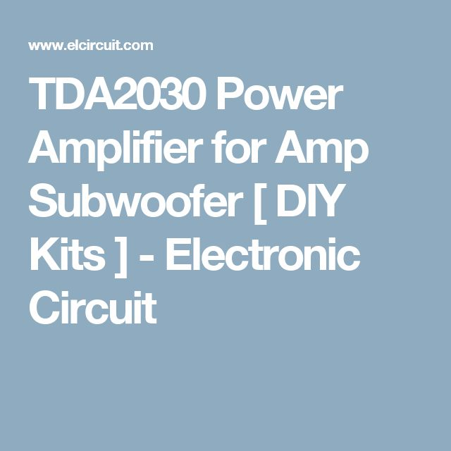 TDA2030 Power Amplifier for Amp Subwoofer [ DIY Kits ] - Electronic Circuit