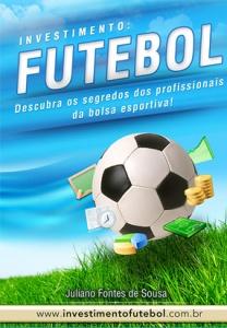 Investindo no Futebol - Saiba como ganhar dinheiro no esporte que você mais gosta