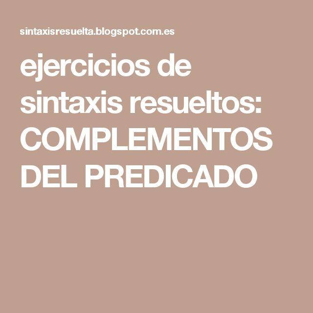 ejercicios de sintaxis resueltos: COMPLEMENTOS DEL PREDICADO