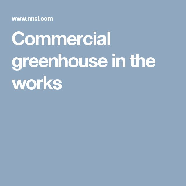 Commercial Greenhouse In The Works. Commercial GreenhouseFlooring  CompaniesCommercial ...