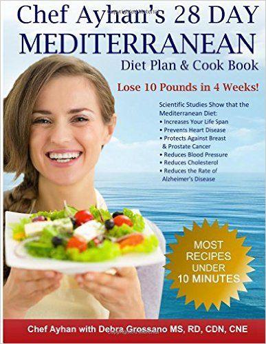 Chef Ayhan's 28 Day Mediterranean Diet Plan & Cook Book: Ayhan Hassan, Debra Grossano MS: 9781482020885: Amazon.com: Books